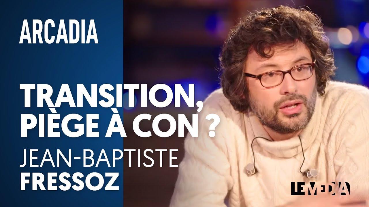 TRANSITION, PIÈGE À CON ? – JEAN-BAPTISTE FRESSOZ